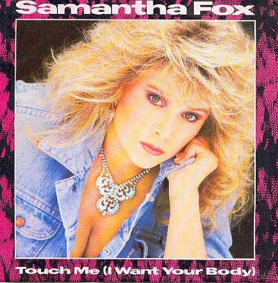 "Samantha Fox – Touch Me (I Want Your Body) (1986 – 7"")"