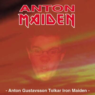 Anton Maiden - Anton Gustavsson Tolkar Iron Maiden