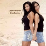 Las Hermanas - Que Horror