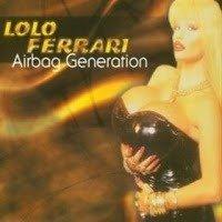 Lolo Ferrari - Airbag Generation