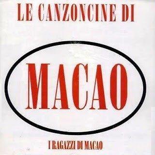 I Ragazzi Di Macao - Le Canzoncine Di Macao