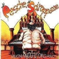 Pesche Sciroppate - Suonando l'Organo