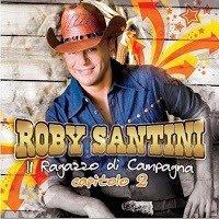 Roby Santini - Il Ragazzo Di Campagna: Capitolo 2
