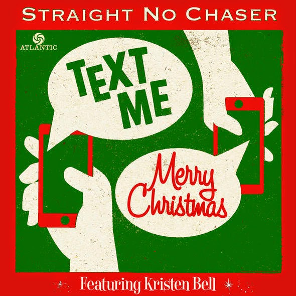 Straight No Chaser feat. Kristen Bell – Text Me Merry Christmas