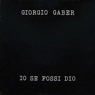 Giorgio Gaber - Io Se Fossi Dio